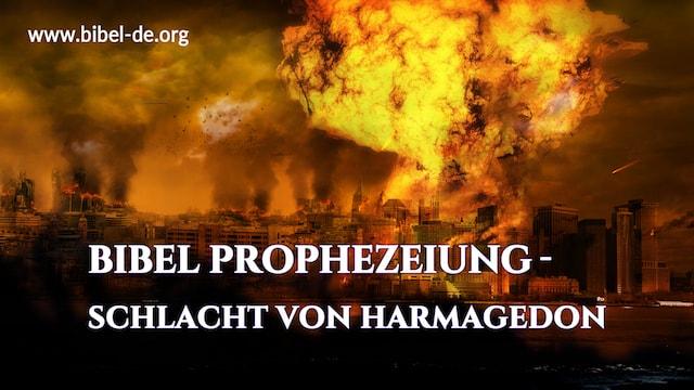 bibel Prophezeiung- schlacht von Harmagedon
