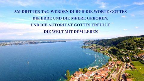 Am dritten Tag bringen Gottes Worte die Erde und die Meere hervor und Gottes Autorität lässt die Welt vor Leben überschäumen