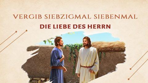 Vergib siebzigmal siebenmal Die Liebe des Herrn
