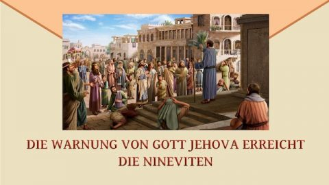 Jehova Gottes Warnung erreicht die Bewohner Ninives