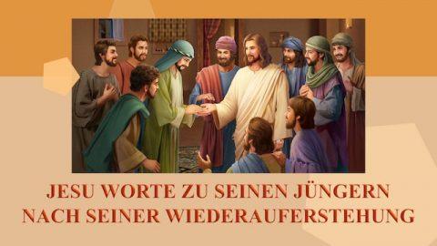 Die Worte des Herrn Jesus an Seine Jüngern nach Seiner Wiederauferstehung