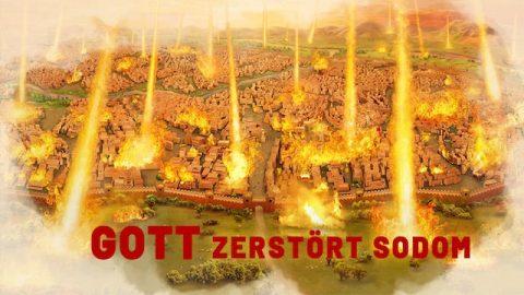 Gott muss Sodom zerstören