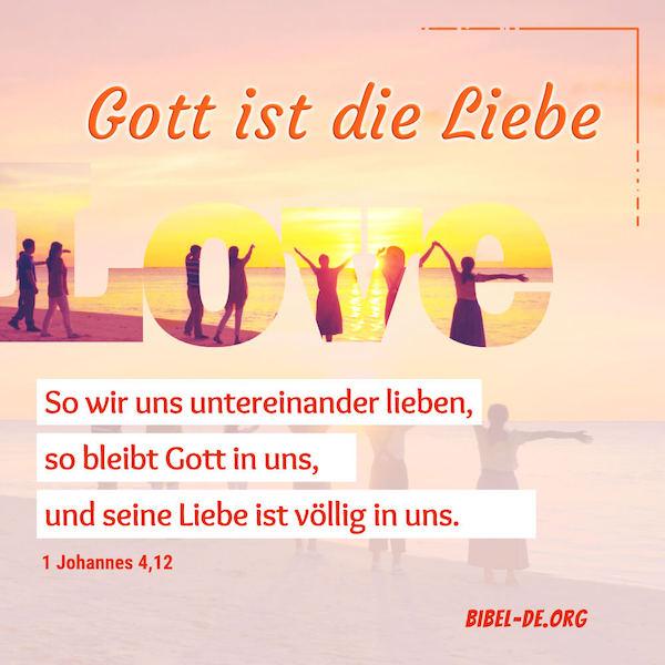 Gott ist die Liebe