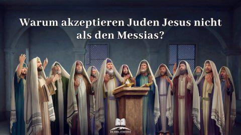 Warum akzeptieren Juden Jesus nicht als den Messias?