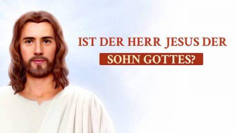 Ist der Herr Jesus der Sohn Gottes?