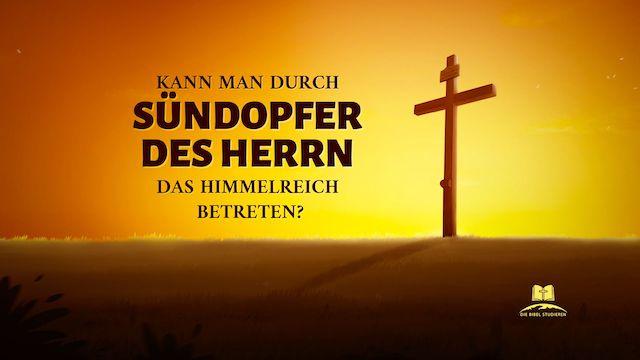 Kann man durch Sündopfer des Herrn das Himmelreich betreten
