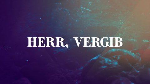Herr, vergib (Lyric)