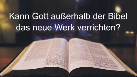 Bibelfragen: Gibt es kein Wort Gottes außerhalb der Bibel