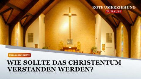 Glaubensfilm   Wie sollte das Christentum verstanden werden?