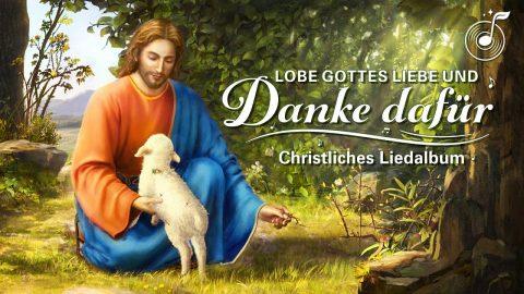 Für Gottes Liebe zu danken und die zu loben - Chrisliches Liederalbum